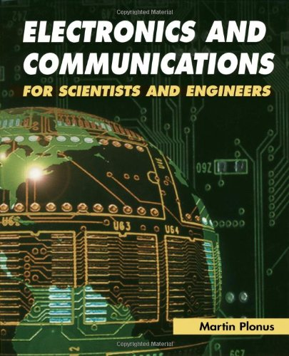 Electronics and Communications for Scientists and Engineers: Martin Plonus