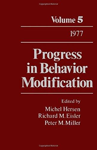 Progress in Behavior Modification. Volume 5.: Hersen, Michael., Eisler, Richard M., Miller, Peter M...