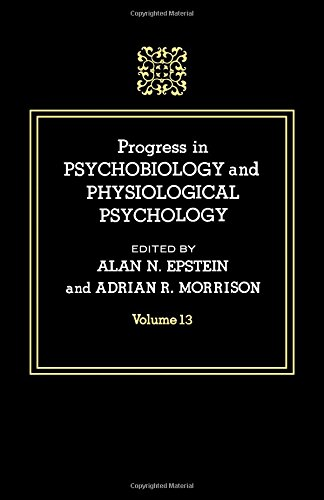 9780125421133: Progress in Psychobiology and Physiological Psychology, Volume 13