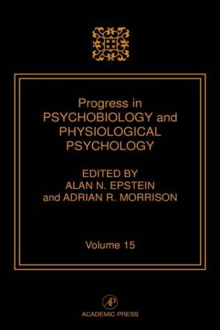 9780125421157: Progress in Psychobiology and Physiological Psychology: Volume 15