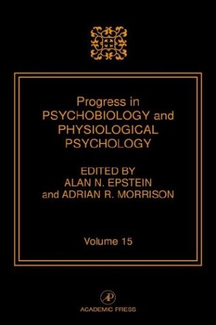 9780125421157: Progress in Psychobiology and Physiological Psychology, Volume 15: Volume 15 (Progress in Psychobiology and Physiological Psychology) (Progress in ... in Psychobiology & Physiological Psychology)