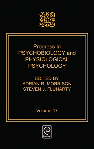 9780125421171: Progress in Psychobiology and Physiological Psychology, Volume 17 (Progress in Psychobiology and Physiological Psychology) (Progress in Psychobiology ... Psychbiology & Physiological Psychology)