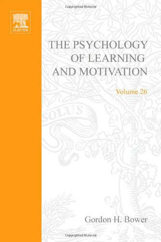 9780125433266: The Psychology of Learning and Motivation: v. 26: Advances in Research and Theory