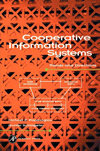 Cooperative Information Systems: Trends and Directions: Papazoglou Michael P., G. Schlageter