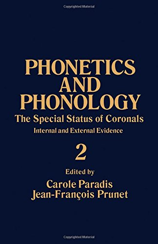 9780125449663: Phonetics and Phonology: The Special Status of Coronals : Internal and External Evidence (Phonetics & Phonology)