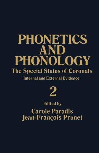 9780125449670: The Special Status of Coronals : Internal and External Evidence (Phonetics and Phonology, Volume 2)