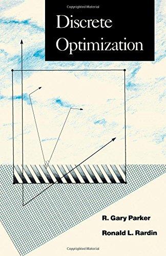 Discrete Optimization (Computer Science and Scientific Computing): R. Gary Parker; Ronald L. Rardin