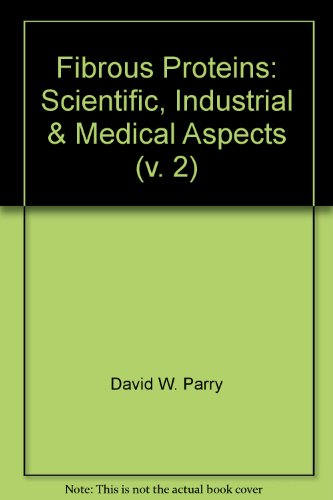 9780125457026: Fibrous Proteins: Scientific, Industrial & Medical Aspects (v. 2)
