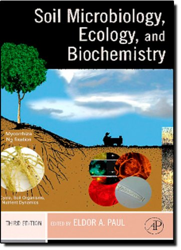 9780125468077: Soil Microbiology, Ecology and Biochemistry, Third Edition