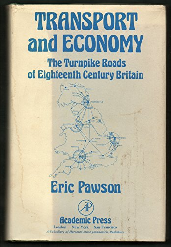 9780125469500: Transport and Economy: Turnpike Roads of Eighteenth Century Britain