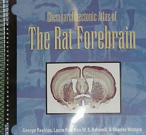 Chemoarchitectonic Atlas of the Rat Forebrain (0125476132) by Charles Watson; George Paxinos; Ken W.S. Ashwell; Laura Kus