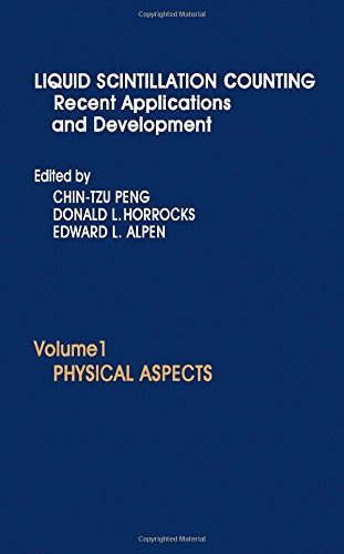 9780125499019: Liquid Scintillation Counting - Recent Applications and Development: Physical Aspects v. 1