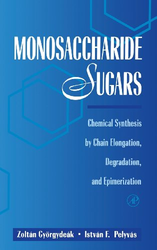 9780125503600: Monosaccharide Sugars: Chemical Synthesis by Chain Elongation, Degradation, and Epimerization
