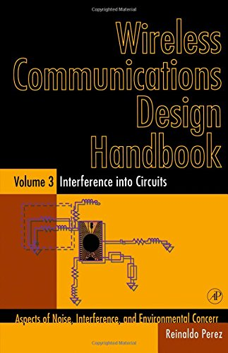 9780125507226: Wireless Communications Design Handbook, Volume 3: Interference into Circuits: Aspects of Noise, Interference, and Environmental Concerns