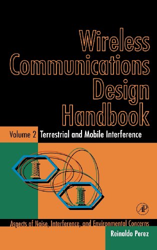9780125507233: 2: Wireless Communications Design Handbook: Terrestrial and Mobile Interference: Aspects of Noise, Interference, and Environmental Concerns (Terrestrial and Mobile Interference, Vol 2)