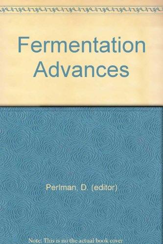 Fermentation Advances: Perlman, D. (editor)