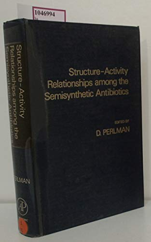 9780125508605: Structure-activity Relationships Among the Semisynthetic Antibiotics