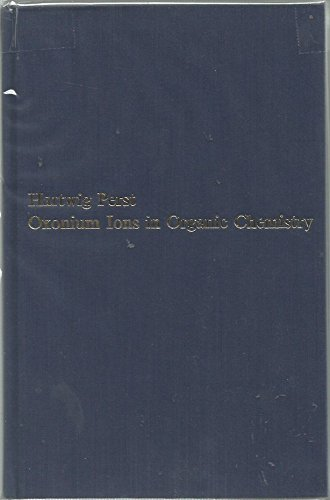 9780125510509: Oxonium Ions in Organic Chemistry (Organic Chemical Monograph)
