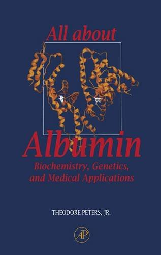 9780125521109: All About Albumin: Biochemistry, Genetics, and Medical Applications
