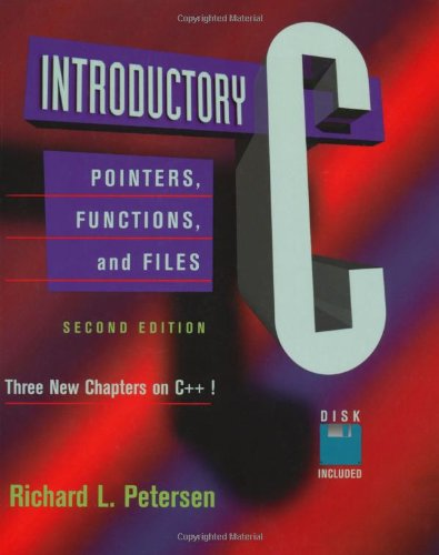 9780125521420: Introductory C, Second Edition: Pointers, Functions, and Files