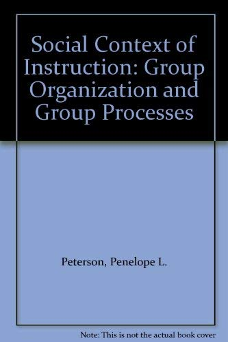 9780125522205: Social Context of Instruction: Group Organization and Group Processes