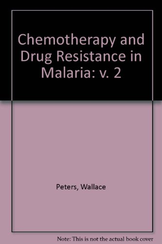 9780125527224: Chemotherapy in Malaria, Two-Volume Set: Chemotherapy and Drug Resistance in Malaria, Second Edition: Volume 2 (Chemotherapy & Drug Resistance in Malaria)