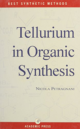 9780125528108: Tellurium in Organic Synthesis (Best Synthetic Methods)