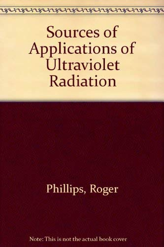 9780125538800: Sources and Applications of Ultraviolet Radiation