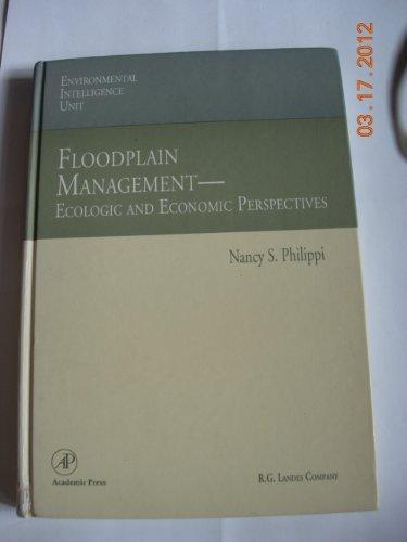 Floodplain Management: Ecologic and Economic Perspectives (Environmental: Nancy Philippi