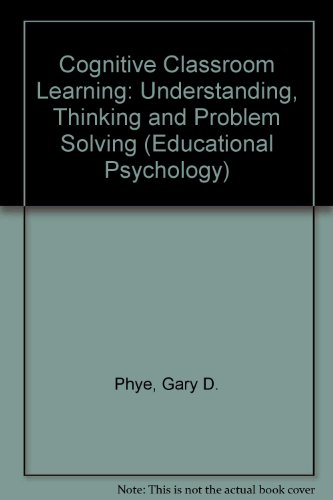 9780125542524: Cognitive Classroom Learning: Understanding, Thinking, and Problem Solving (Educational Psychology)