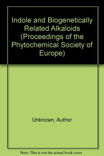 9780125544504: Indole and Biogenetically Related Alkaloids (Proceedings of the Phytochemical Society of Europe)