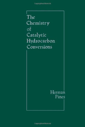 9780125571609: The Chemistry of Catalytic Hydrocarbon Conversions