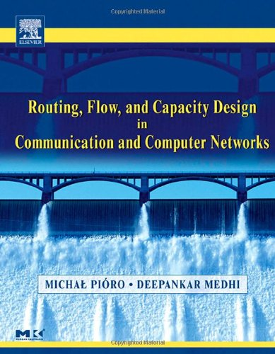 9780125571890: Routing, Flow, and Capacity Design in Communication and Computer Networks (The Morgan Kaufmann Series in Networking)