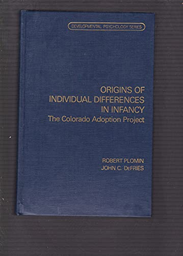 9780125582803: Origins of Individual Differences in Infancy: The Colorado Adoption Project (Developmental Psychology Series)