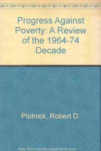 9780125585569: Progress Against Poverty: A Review of the 1964-74 Decade (Poverty policy analysis series)