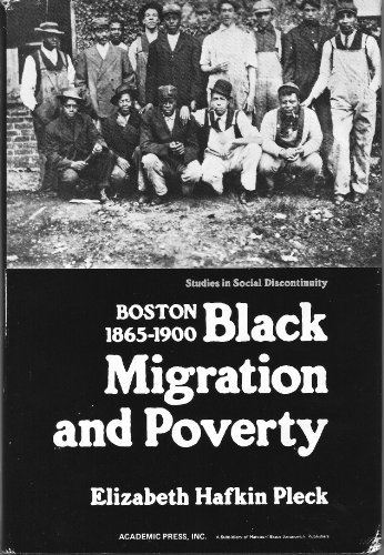 9780125586504: Black Migration and Poverty in Boston, 1865-1900 (Studies in Social Discontinuity)