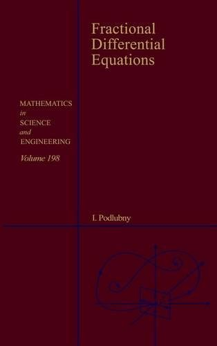 9780125588409: Fractional Differential Equations, Volume 198: An Introduction to Fractional Derivatives, Fractional Differential Equations, to Methods of Their ... (Mathematics in Science and Engineering)