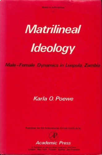 9780125588508: Matrilineal Ideology: Male/Female Dynamics in Luapula, Zambia (Studies in Anthropology)