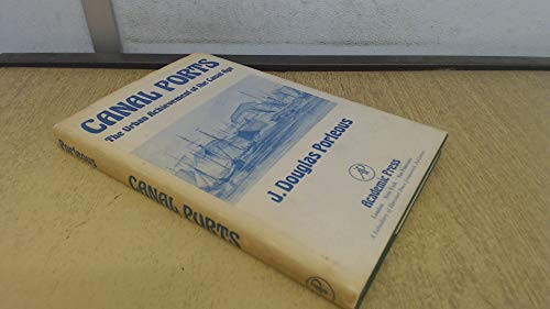9780125619509: Canal Ports: The Urban Achievement of the Canal Age