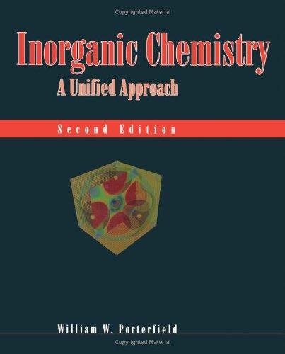 Inorganic Chemistry: A Unified Approach: William W. Porterfield