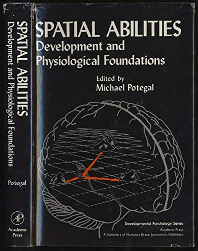 9780125630801: Spatial Abilities: Development and Physiological Foundations (Developmental Psychology)