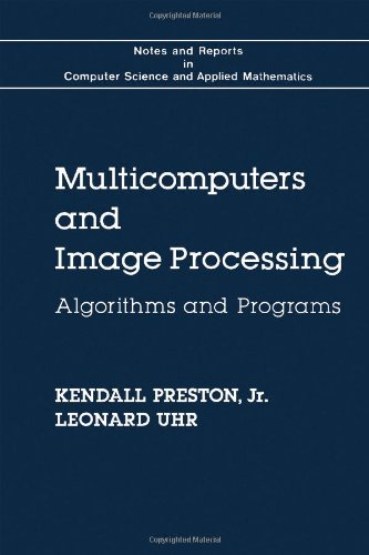 9780125644808: Multicomputers and Image Processing (Notes and reports in computer science and applied mathematics)