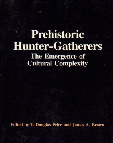 9780125647519: Prehistoric Hunter Gatherers: The Emergence of Cultural Complexity
