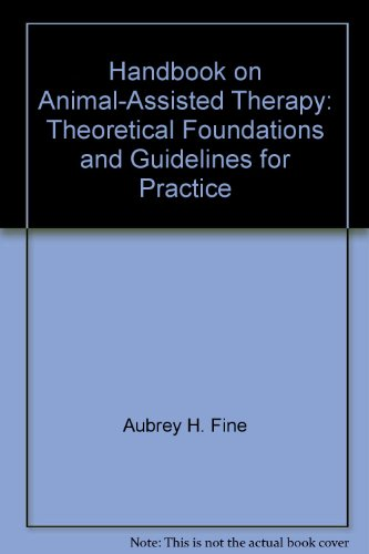 9780125647588: Handbook on Animal-Assisted Therapy: Theoretical Foundations and Guidelines for Practice