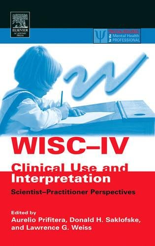 9780125649315: WISC-IV Clinical Use and Interpretation: Scientist-Practitioner Perspectives (Practical Resources for the Mental Health Professional)