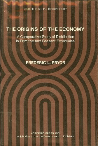 9780125666503: Origins of Economy: A Comparative Study of Distributions in Primitive and Peasant Economy (Studies in social discontinuity)