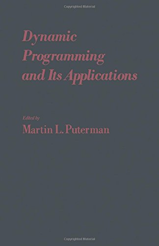 Dynamic Programming and Its Applications: Puterman, Martin