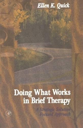 9780125696609: Doing What Works in Brief Therapy: A Strategic Solution Focused Approach (Practical Resources for the Mental Health Professional)