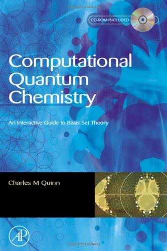 Computational Quantum Chemistry: An Interactive Introduction to: Charles M. Quinn
