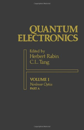 Quantum Electronics, Vol. 1: Nonlinear Optics, Part: Tang, Chung L.,Rabin,